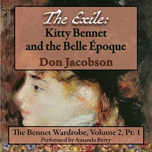 Amanda Berry VO The Exile: Kitty Bennet and the Belle Epoque